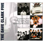 Dave Clark Five - Volume 3 - I Like It Like That / Try Too Hard / Satisfied With You (Edice 2008)