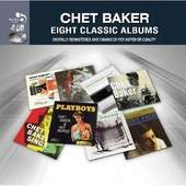 Chet Baker - 8  Classic Albums