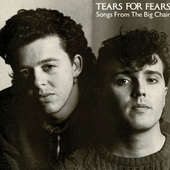 Tears For Fears - Songs From the Big Chair (Remaster)
