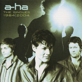 A-ha - Singles 1984 - 2004 (2004)