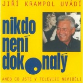 Jiří Krampol - Nikdo Není Dokonalý (Aneb Co Jste V Televizi Neviděli)