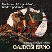 Gajdoši Brno - Hudba zámků a podzámčí, hradů a podhradí (2011)