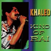 Khaled - King Of Rai (1999)