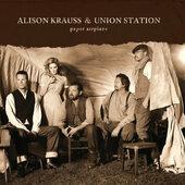 Alison Krauss & Union Station - Paper Airplane (2011)