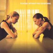 Placebo - Without You I'm Nothing (Reedice 2012)