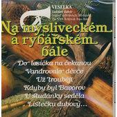 Veselka Ladislava Kubeše - Na mysliveckém a rybářském bále (Edice 2014)