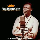 Nat King Cole - Lets Face The Music & Dance: An Album Of Dance Song & Swing