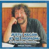 Zdeněk Troška - Jestli kecám, ať se propadnu do Západního Německa