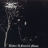 Darkthrone - Under A Funeral Moon (Limited Edition)
