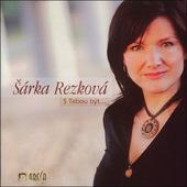 Šárka Rezková - S Tebou Být (2007)