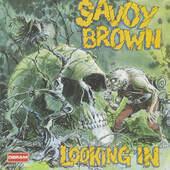 Savoy Brown - Looking In (Edice 1991)