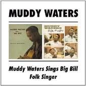 """Muddy Waters - Muddy Waters Sings """"Big Bill"""" / Folk Singer"""