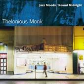 Thelonious Monk - Jazz Moods: Round Midnight