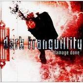 Dark Tranquillity - Damage Done (Standard Version)
