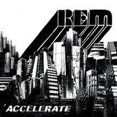R.E.M. - Accelerate (Edice 2016)