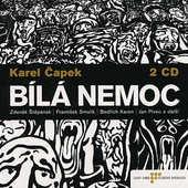 Karel Čapek - Bílá nemoc/Dramatizace