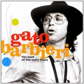 Gato Barbieri - Best Of The Early Years (1999)