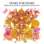 Tears For Fears - Tears Roll Down (Greatest Hits 1982-1992)