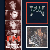 FM (UK) - Indiscreet/Tough It Out/2CD