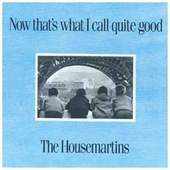 Housemartins - Now Thats What I Call Quite Good