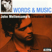 John Cougar Mellencamp - Words & Music (John Mellencamp's Greatest Hits)