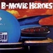 B - Movie Heroes - B - Movie Heroes (2001)