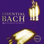 Johann Sebastian Bach - Essential Bach