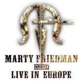 Marty Friedman - Exhibit A: Live in Europe