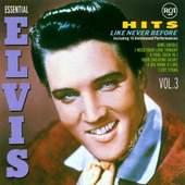 Elvis Presley - Hits Like Never Before (Essential Elvis Vol.3)