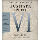 Vlastimil Vondruška - Husitská epopej VI. - Za časů Jiřího z Poděbrad: 1461 -1471 (3CD-MP3, 2018)