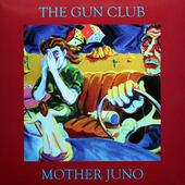 Gun Club - Mother Juno (Limited Edition 2018) - Vinyl