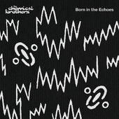 Chemical Brothers - Born In The Echoes/2LP