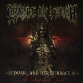 Cradle Of Filth - Dusk... And Her Embrace - The Original Sin (Reedice 2016)