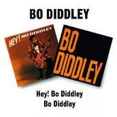 Bo Diddley - Hey! Bo Diddley/Bo Diddley