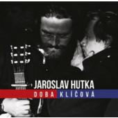 Jaroslav Hutka - Doba klíčová - Zpěvy sametové revoluce (2019)