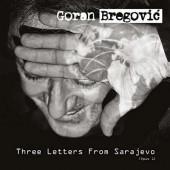 Goran Bregovic - Three Letters From Sarajevo (Regional Version, 2017)