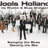 Jools Holland & His Rhythm & Blues Orchestra - Swinging The Blues Dancing The Ska (2005)