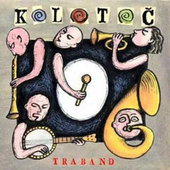 Traband - Kolotoč (Reedice 2016)