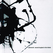 Underworld - Second Toughest In The Infants (Reedice 2014)