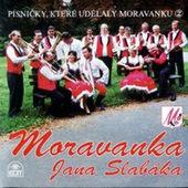 Moravanka Jana Slabáka - Písničky, Které Udělaly Moravanku 2