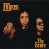 Fugees - Score (1996)