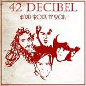 42 Decibels - Hard Rock N'Roll