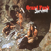 Grand Funk Railroad - Survival (Remastered 2002)