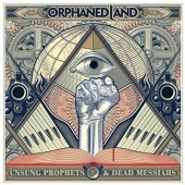 Orphaned Land - Unsung Prophets And Dead Messiahs (Limited Mediabook, 2018)
