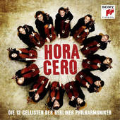 12 Cellists Of The Berliner Philharmoniker - Hora Cero (2016)