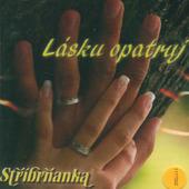 Stříbrňanka - Lásku Opatruj (2007)