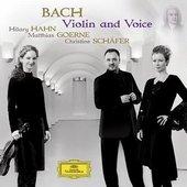 Bach, Johann Sebastian - BACH Violin & Voice / Hahn, Schäfer, Goerne