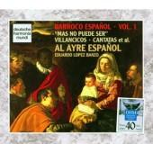 Al Ayre Espaňol, Eduardo Lopez Banzo - Barroco Espaňol - Vol. 1: Mas No Puede Ser (1994)