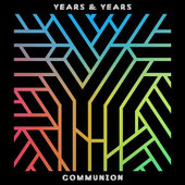 Years & Years - Communion/Deluxe