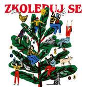 Various Artists - Zkoleduj se (Digipack, 2019)